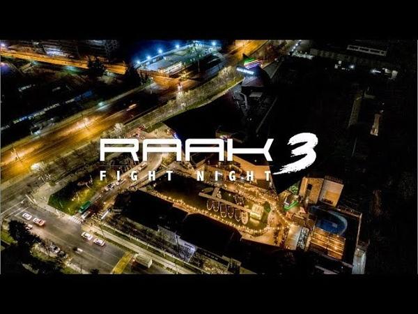 RAAK FIGHT NIGHT 3 (Sony a6300 Ronin S Mavic 2 Zoom)