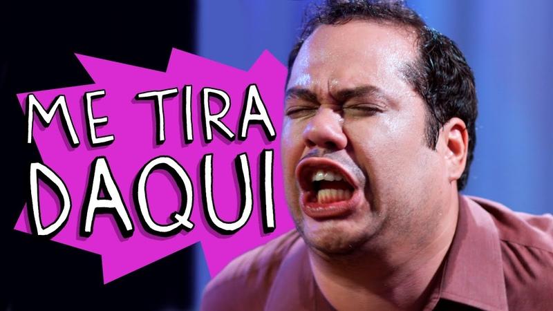 ME TIRA DAQUI