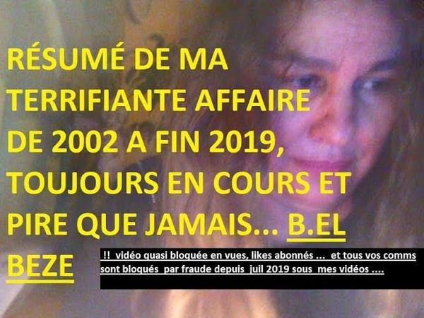 RÉSUMÉ et preuves DE MA TERRIFIANTE PERSECUTION DE 2002 à fin 2019 PIRE QUE JAMAIS