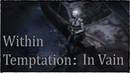 Within Temptation In Vain Music Video AMV Final Fantasy The Spirits Within