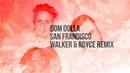 Dom Dolla San Frandisco Walker Royce Remix Audio RIP