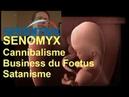 SENOMYX rend tous cannibales, business de foetus, monde des Néphilim et fin