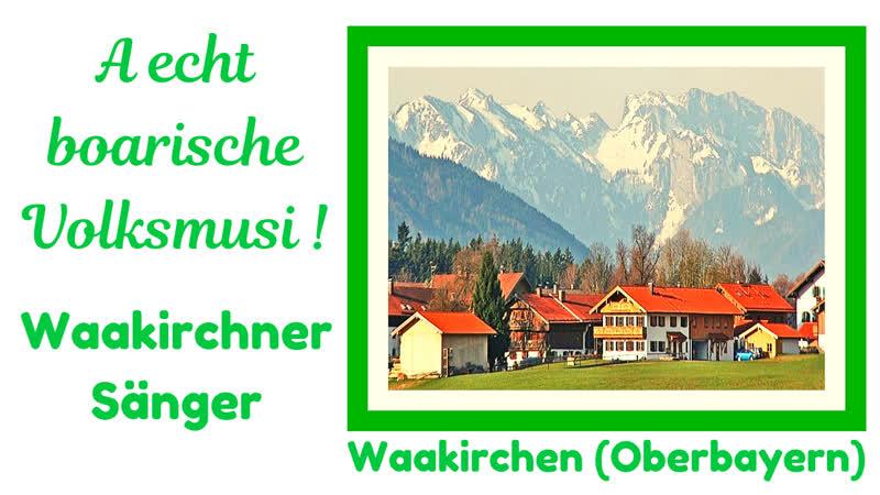 A echt boarische Volksmusi (Waakirchner Sänger Über d' Alma)