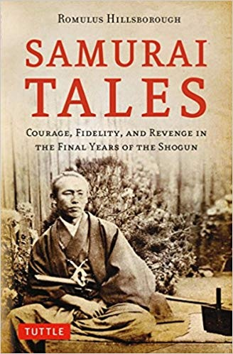 Samurai Tales - Courage, Fidelity And Revenge In The Final Years Of The Shogun