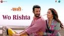 Wo Rishta | Kaashi | Sharman Joshi | Ankit Tiwari Deepali Sathe