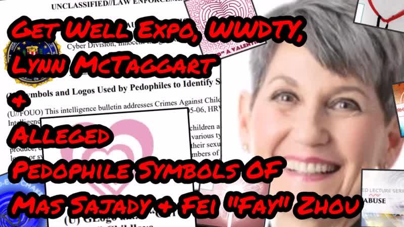 Get Well Show, Lynn McTaggart Alleged Pedophile Symbols of Mas Sajady Fei Zhou – III