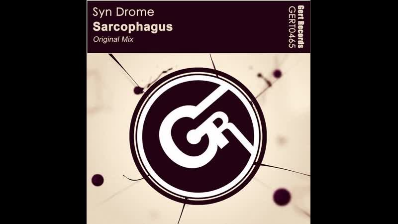 Syn Drome Sarcophagus Original Mix