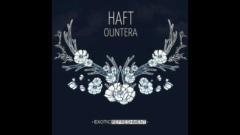 HAFT - Ountera (Geju Remix)
