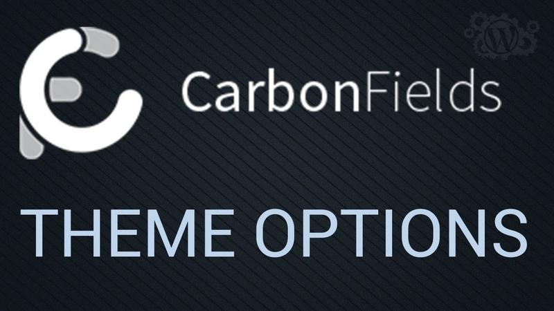 Контейнер Theme Options в Carbon Fields 1.6: создание страницы настроек темы Wordpress