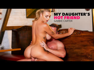 [naughtyamerica] gabbie carter - my daughters hot friend newporn2019