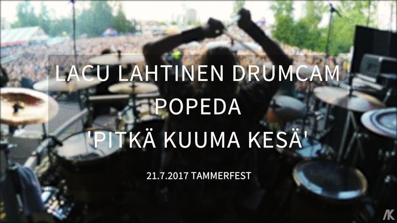Lacu Lahtinen Popeda Drumcam 'Kuuma Kesä' Tammerfest 21 7 2017 Tampere