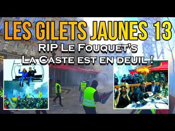 ADBK Les Gilets Jaunes 13 RIP Le Fouquet's la Caste est en deuil