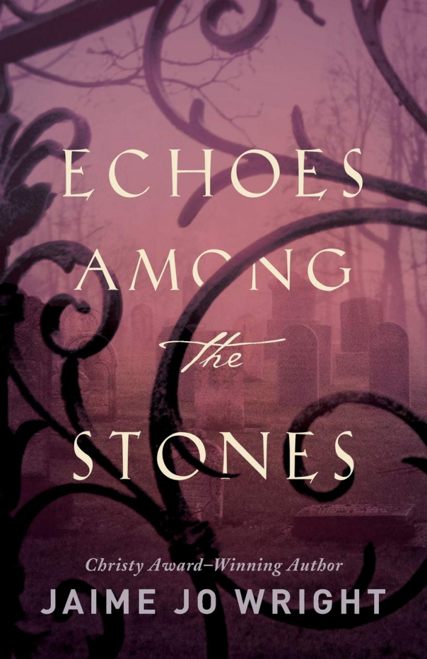 Jaime Jo Wright - Echoes among the Stones (epub)