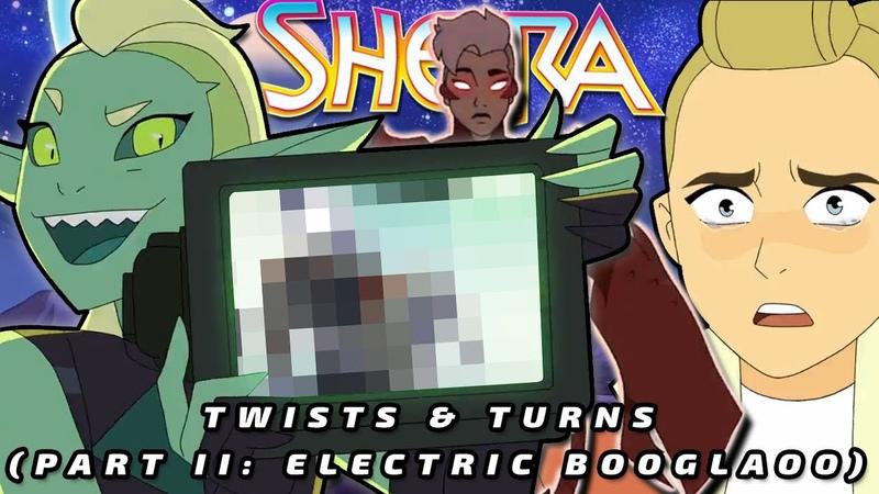 She Ra Twists Turns Part II Electric Boogaloo WARNING LOUD
