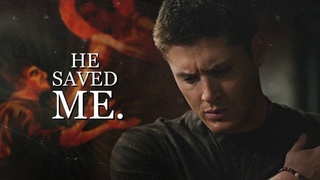 Dean & Cas • He saved me.