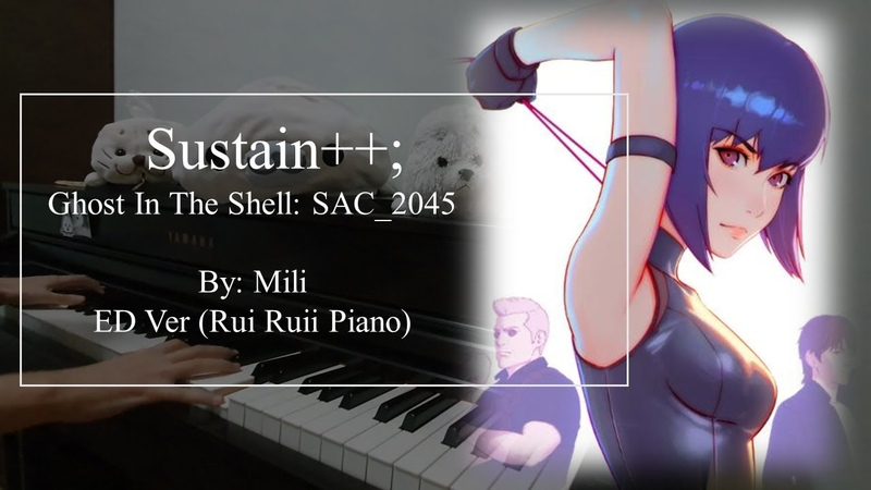 Sustain by Mili Ghost In The Shell SAC 2045 ED Theme Piano
