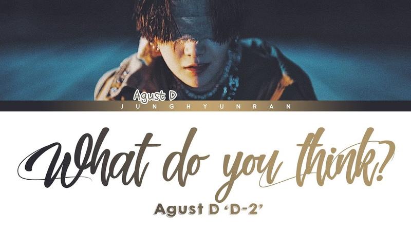 AGUST D - What Do You Think? 「Han/Rom/Eng Lyrics」