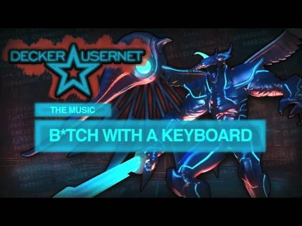Saints Row the Third Decker Usernet O.S.T. - B*tch With a Keyboard