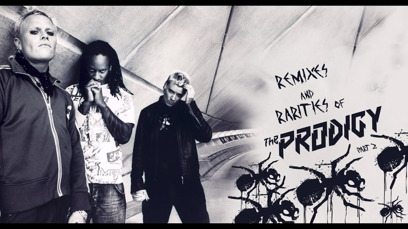 Remixes and Rarities of The Prodigy Part 2 (MIX)