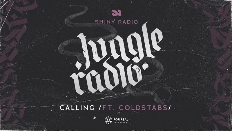 Shiny Radio - Calling (Feat. Coldstabs) [Jungle Radio LP 2019]