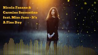 Nicola Fasano & Carmine Sorrentino feat. Miss Jane - It's A Fine Day