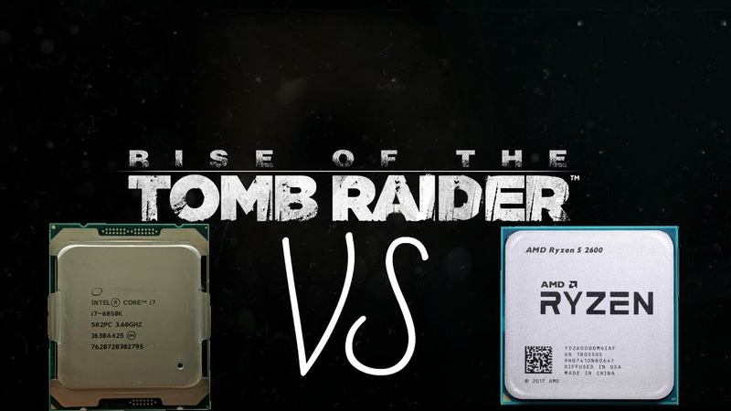 Rise of the Tomb Raider Ryzen 5 2600 4GHz vs i7 6850K 4 3GHz Geothermal Valley