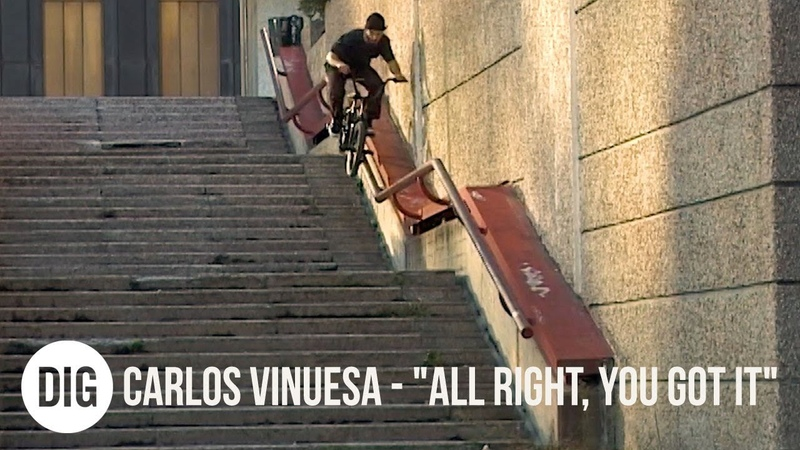 Carlos Vinuesa All Right, You Got It - DIG BMX