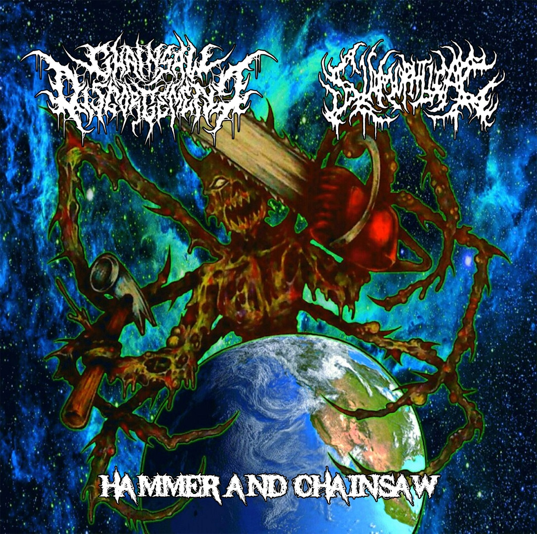 Slamophiliac, Chainsaw Disgorgement - Hammer and Chainsaw [Split]