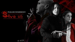 Severus + Hermione | Save us | Snager