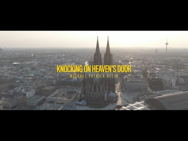 Michael Patrick Kelly Knocking On Heaven's Door Cologne Cathedral Lockdown Concert