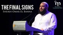 The Final Signs    Sheikh Omar El Banna    Signs of the End