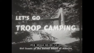 1951 GIRL SCOUTS OF AMERICA FILM  LET'S GO TROOP CAMPING  99324