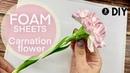 DIY. 🌸 Handmade Сarnation flower. МК Гвоздика из фоамирана.