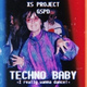 XS Project, GSPD - Techno Baby