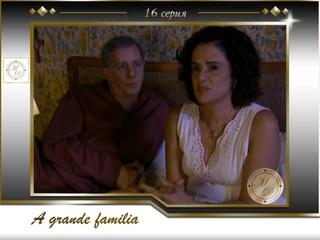 A Grande Familia - Capítulo 16 /  Большая семья 16 серия