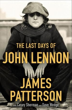 The Last Days of John Lennon by James Patterson [Patterson, James]