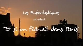 ET SI ON FLÂNAIT DANS PARIS - Les Enfantastiques