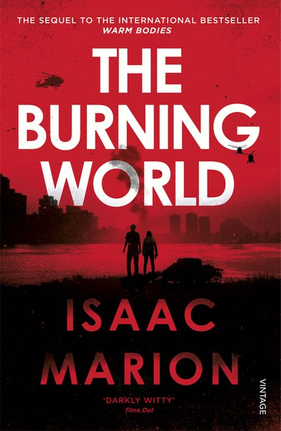 [Horror] The Burning World (Warm Bodies #2)