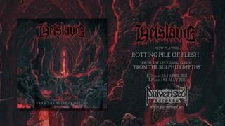 HELSLAVE - Rotting Pile Of Flesh