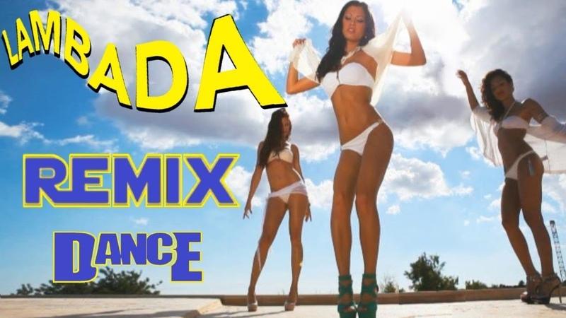 Lambada. Remix. Dance