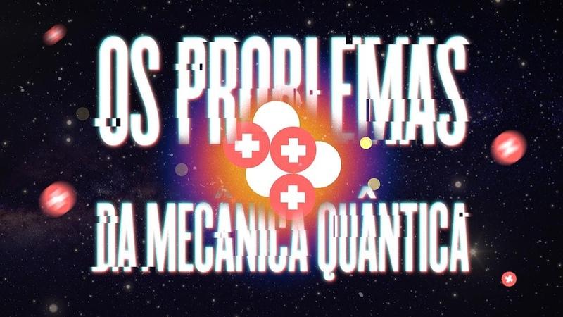 Os Problemas da Mecânica Quântica