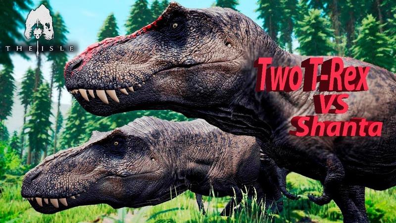 The Isle. Two T-Rex vs Shanta. Т- Рексы против шанты. ОХОТА УДАЛАСЬ.