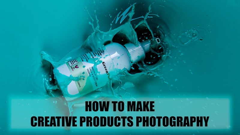 HOW TO MAKE CREATIVE PRODUCTS PHOTOGRAPHY