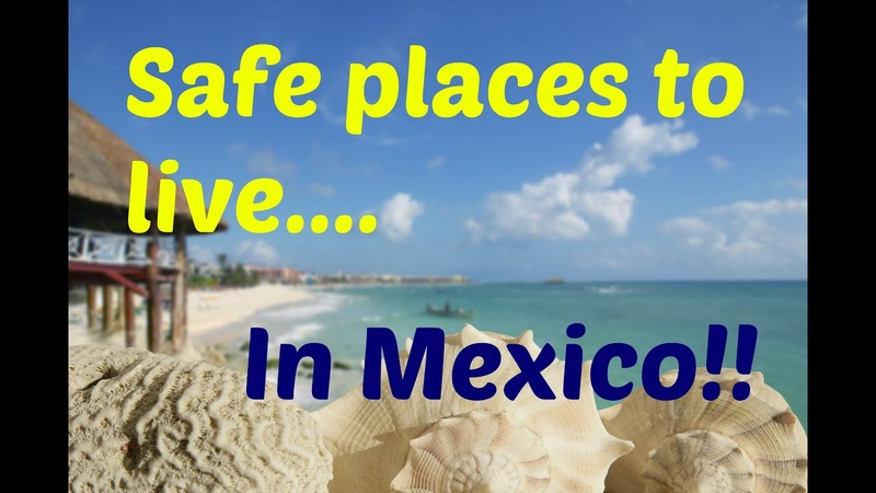 Safe places to live in Mexico Where are the safest places in Mexico 15