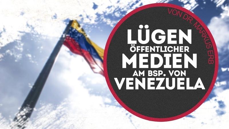 Lügengeschichten öffentlicher Medien am Bsp. von Venezuela   16. Oktober 2019   www.kla.tv