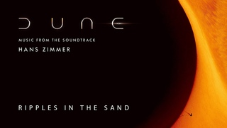 Dune Official Soundtrack   Ripples in the Sand – Hans Zimmer   WaterTower