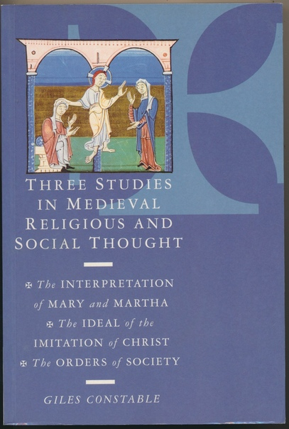 Giles Constable - Three Studies in Medieval Religious and Social Thought