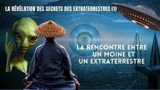 Les secrets des extraterrestres (1) : La rencontre entre un moine et un extraterrestres💀💀💀